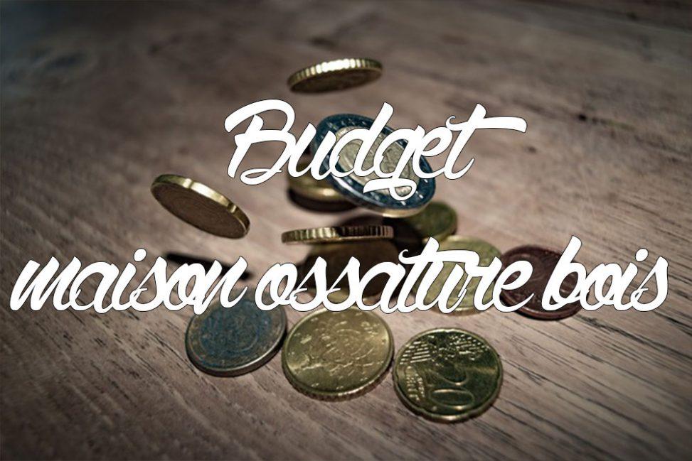 budget maison ossature bois