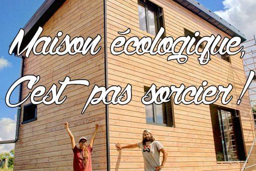 Maison écologique, c'est pas sorcier