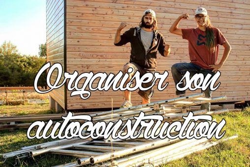 Bien organiser son autoconstruction