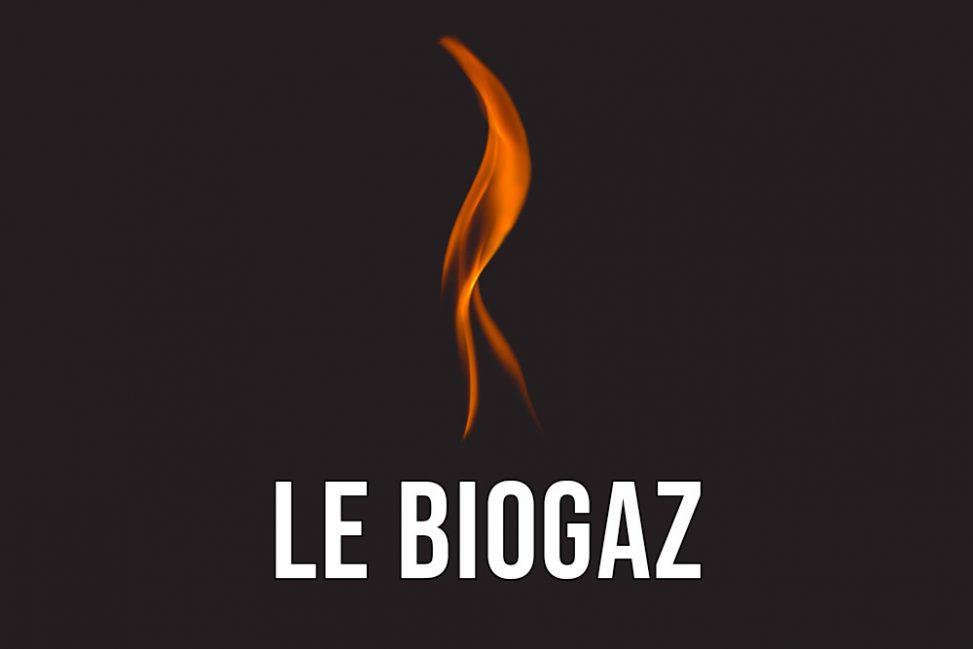 Le biogaz, c'est quoi ?