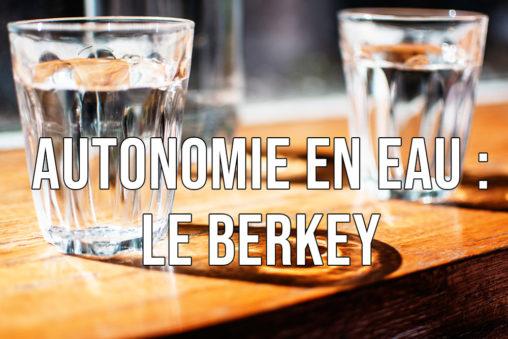Autonomie en eau : Le berkey